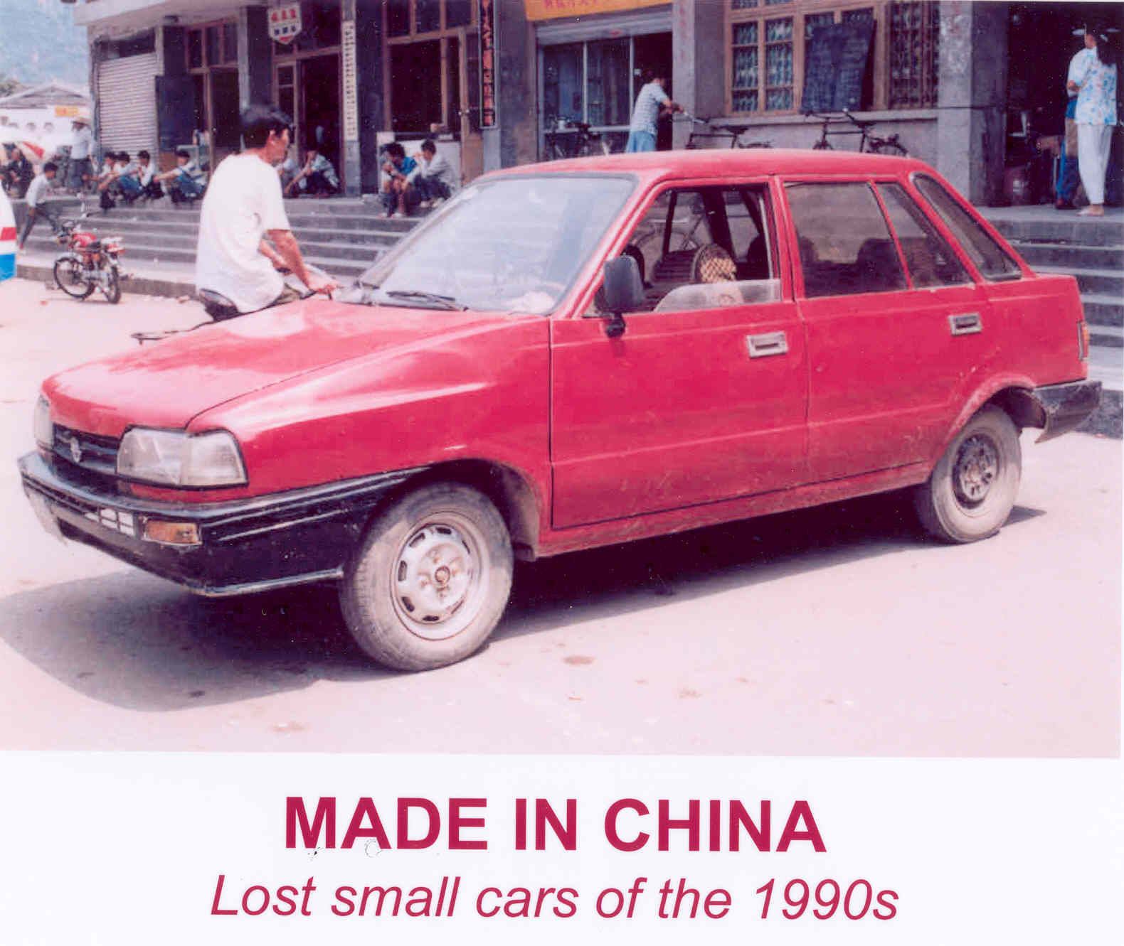 Made in China. Lost small cars of the 1990s. | chinesecars